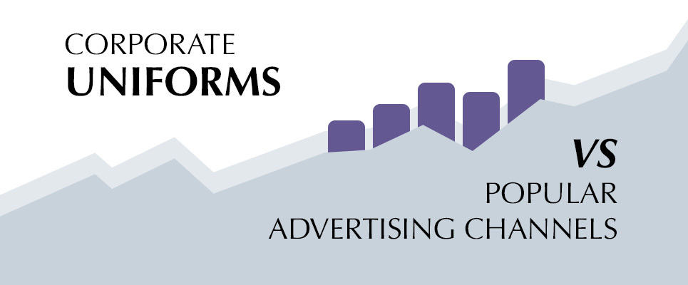 Corporate Unforms vs Common Advertising Channels